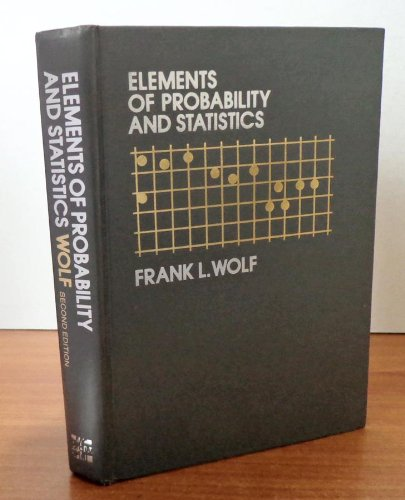 Elements of Probability and Statistics.: Wolf, Frank