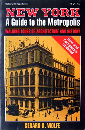 9780070713963: New York, a Guide to the Metropolis: Walking Tours of Architecture and History