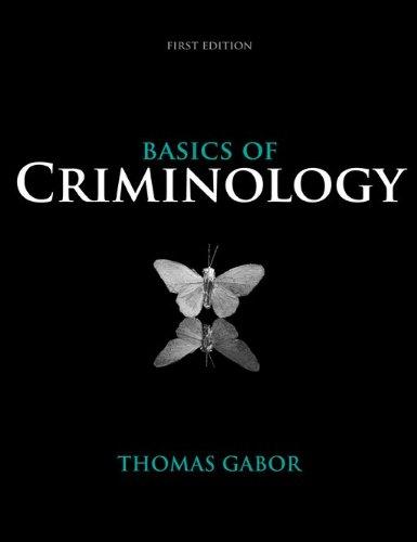 Basics of Criminology, First Edition: Thomas Gabor
