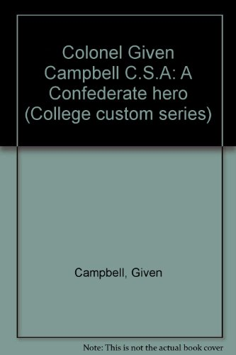 9780070715189: Colonel Given Campbell C.S.A: A Confederate hero (College custom series)