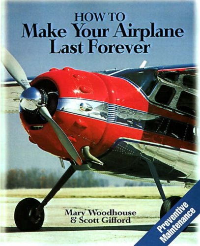 9780070717046: How to Make Your Airplane Last Forever