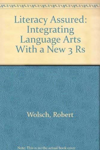 Literacy Assured: Integrating Language Arts With a: Wolsch, Robert; Wolsch,