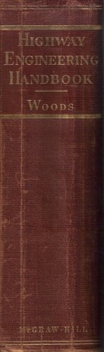 Highway Engineering Handbook: Woods, Kenneth and