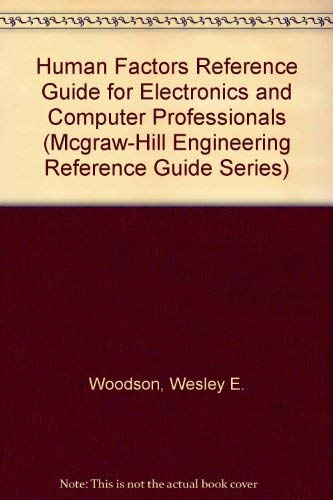 Humans Factors Reference Guide for Electronics and Computer Professonals: Woodson, W. E.