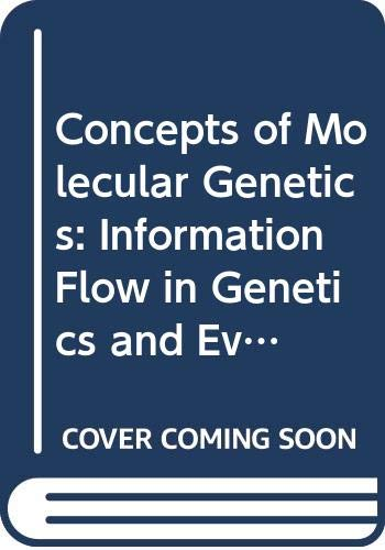 9780070717800: Concepts of Molecular Genetics: Information Flow in Genetics and Evolution (McGraw-Hill series in population biology)