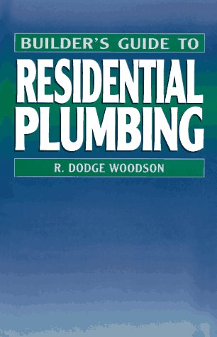9780070717817: Builder's Guide to Residential Plumbing (Builder's Guide Series)