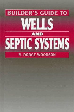 9780070717824: Builder's Guide to Wells and Septic Systems