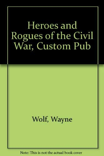 9780070718371: Heroes and Rogues of the Civil War, Custom Pub