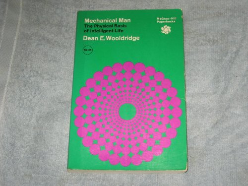 9780070718456: Mechanical Man: Physical Basis of Intelligent Life