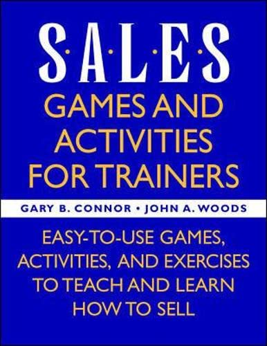 9780070718470: Sales: Games and Activities for Trainers: Easy-to-use Games, Activities, and Exercises to Teach and Learn How to Sell