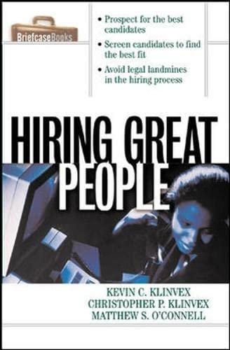 Hiring Great People (Briefcase Books Series): Kevin C. Klinvex,