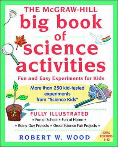 9780070718739: The McGraw-Hill Big Book of Science Activities: Fun and Easy Experiments for Kids (Science for Kids Series)