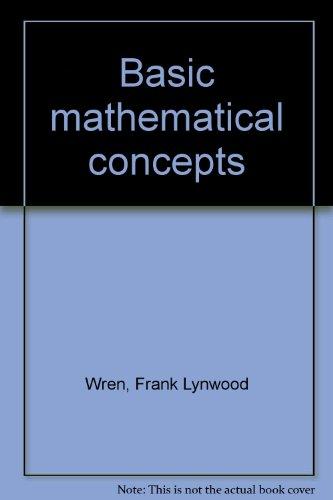 Basic mathematical concepts: Wren, Frank Lynwood