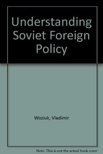 9780070719125: Understanding Soviet Foreign Policy