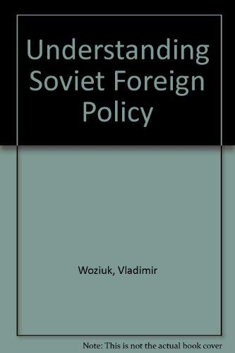 9780070719125: Understanding Soviet Foreign Policy: Readings and Documents