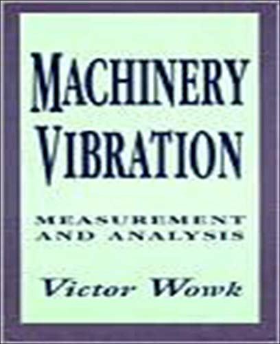 Machinery Vibration: Measurement and Analysis
