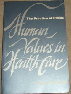 9780070720763: Human Values in Health Care: The Practice of Ethics