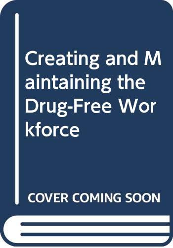 9780070720947: Creating and Maintaining the Drug-Free Workforce
