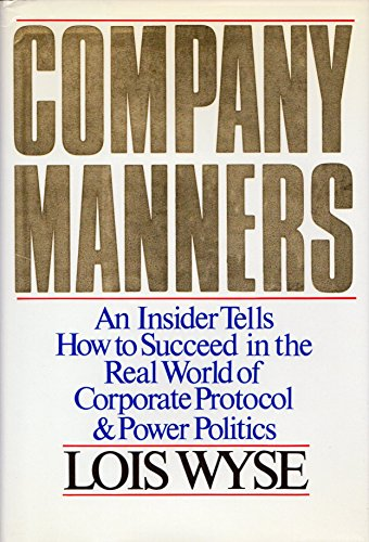 9780070721937: Company Manners: An Insider Tells How to Succeed in the Real World of Corporate Protocol and Power Politics (C5674)