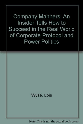 9780070721968: Company Manners: An Insider Tells How to Succeed in the Real World of Corporate Protocol and Power Politics
