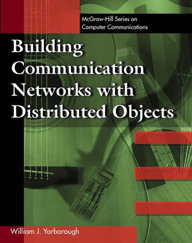 9780070722200: Building Communication Networks with Distributed Objects