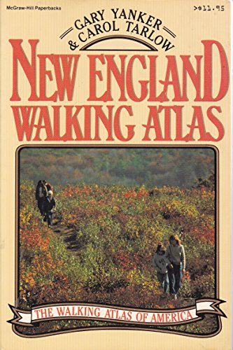 New England Walking Atlas (Walking Atlas of America Series) (0070722315) by Gary Yanker; Carol Tarlow