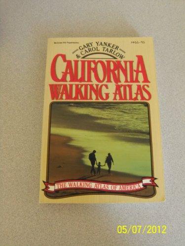 California Walking Atlas: Yanker, Gary; Tarlow, Carol