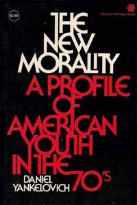 9780070722408: The New Morality: A Profile of American Youth in the 70's