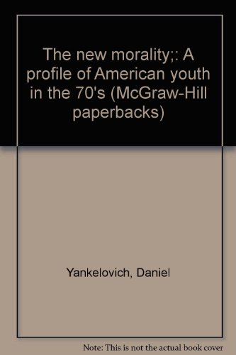 9780070722415: The new morality;: A profile of American youth in the 70's (McGraw-Hill paperbacks)