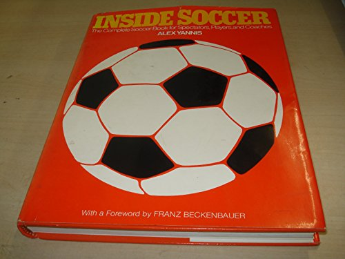 9780070722446: Inside Soccer: The Complete Book of Soccer for Spectators, Players, and Coaches