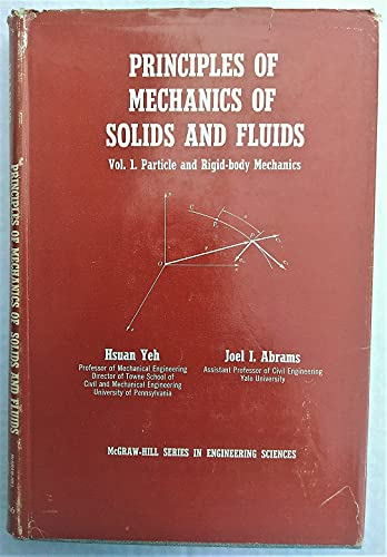 Principles of Mechanics of Solids and Fluids.: Yeh, Hsuan; Abrams,