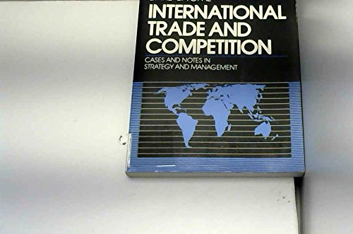 9780070722767: International Trade and Competition: Cases and Notes in Strategy and Management (Mcgraw Hill Series in International Business Economics)