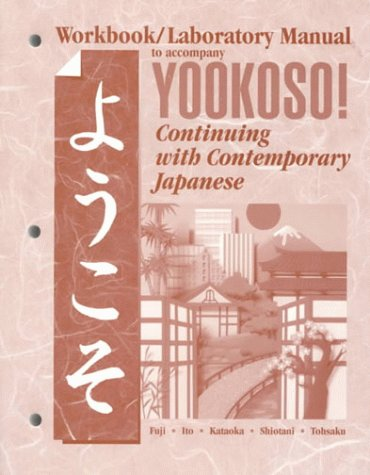 9780070722996: Workbook/Laboratory Manual to Accompany Yookoso!: Continuing With Contemporary Japanese