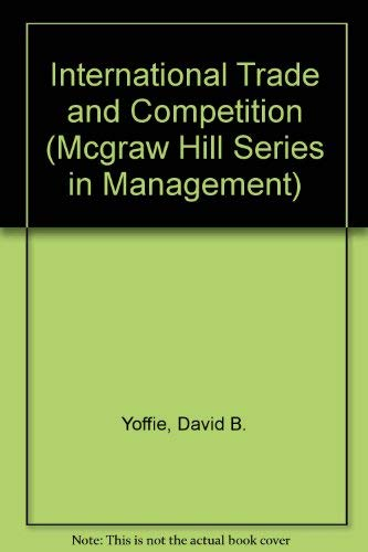 9780070723009: International Trade and Competition: Cases and Notes in Strategy and Management (Mcgraw Hill Series in Management)