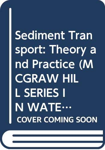 9780070723108: Sediment Transport: Theory and Practice (Mcgraw Hill Series in Water Resources and Environmental Engineering)