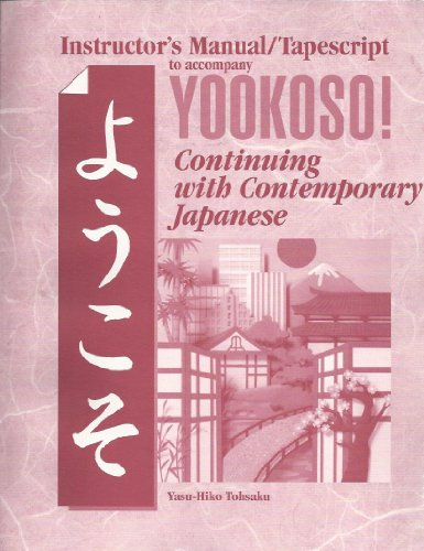 9780070723122: Yookoso Continuing with Contemporary Japanese Instructor's Manual/Tapescript to accompany