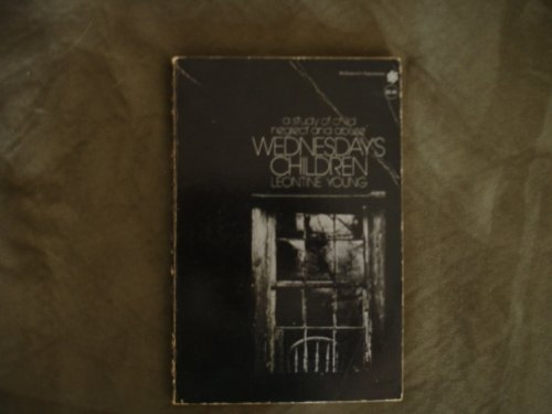 9780070725591: Wednesday's Children: A Study of Child Neglect and Abuse