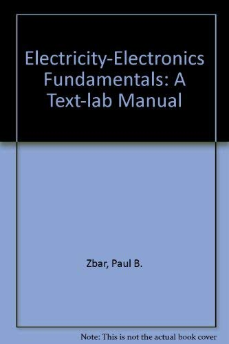 9780070727489: Electricity-Electronics Fundamentals: A Text-lab Manual (Basic electricity-electronics series)