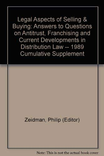 9780070727779: Legal Aspects of Selling & Buying: Answers to Questions on Antitrust, Franchising and Current Developments in Distribution Law -- 1989 Cumulative Supplement