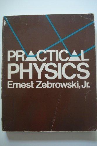 Practical Physics: Zebrowski, Ernest