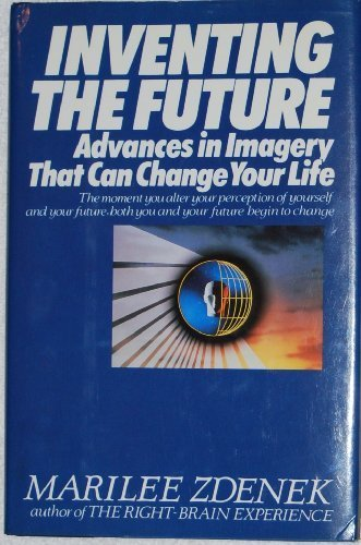 9780070728134: Inventing the Future: Advances in Imagery That Can Change Your Life