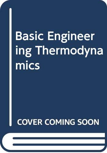 Basic Engineering Thermodynamics (Second Edition): Zemansky, M W,