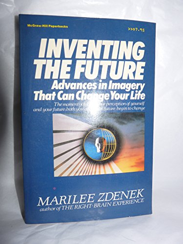 9780070728196: Inventing the Future: Advances in Imagery That Can Change Your Life