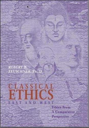 9780070728387: Classical Ethics: East and West