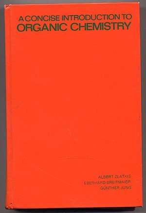 Concise Introduction to Organic Chemistry: Zlatkis, Albert, etc.