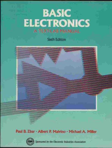 Basic Electronics: A Text-Lab Manual (Basic Electricity-Electronics: Miller, Michael, Malvino,