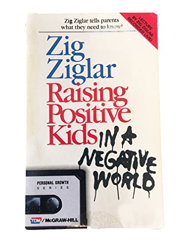 9780070728714: Raising Positive Kids in a Negative World (Listen and Learn Series/Audio Cassette)