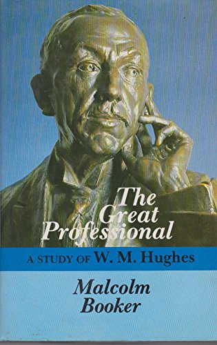 9780070729360: The great professional: A study of W.M. Hughes