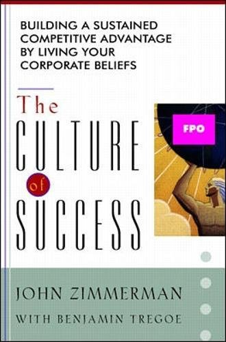 9780070730083: The Culture of Success: Building a Sustained Competitive Advantage by Living Your Corporate Beliefs