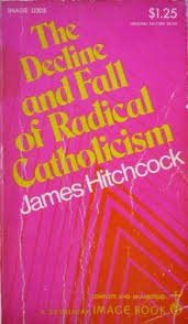 9780070731431: The decline and fall of radical Catholicism
